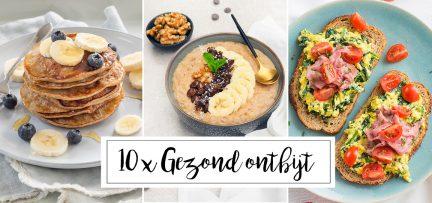 10 x gezond ontbijten + tips